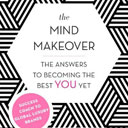 Book Review: The Mind Makeover: The Answers to Becoming the Best You Yet